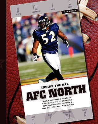 AFC North: The Baltimore Ravens/The Cincinnati Bengals/The Cleveland Browns/The Pittsburgh Steelers