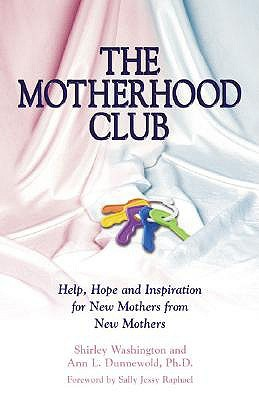 The Motherhood Club: Help, Hope and Inspiration for New Mothers from New Mothers