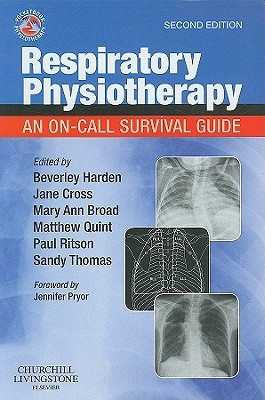 Respiratory Physiotherapy: An On-Call Survival Guide