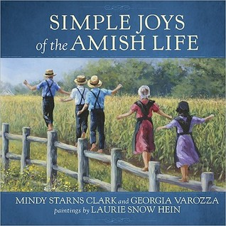 Simple Joys of the Amish Life by Mindy Starns Clark