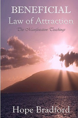 Beneficial Law of Attraction: The Manifestation Teachings (Kuan Yin Law of Attraction Techniques Based on Oracle of Compassion: The Living Word of Kuan Yin)