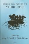 Brill's Companion To Aphrodite by Amy C. Smith