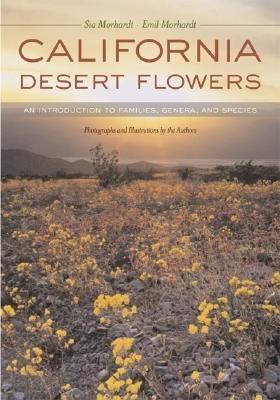 California Desert Flowers: An Introduction to Families, Genera, and Species