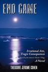 End Game: Irrational Acts, Tragic Consequences (Antarctic Murders, #3)