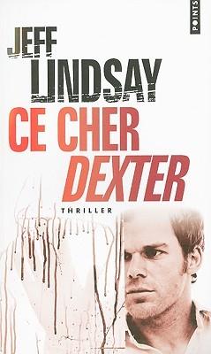 Ce cher Dexter (Dexter, #1)