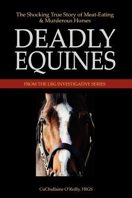 Deadly Equines: The Shocking True Story of Meat-Eating and Murderous Horses