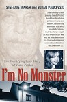 I'm No Monster: The Horrifying True Story of Josef Fritzl
