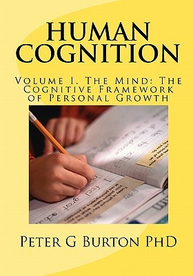 human-cognition-volume-1-the-mind-the-cognitive-framework-of-personal-growth