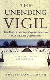 Unending Vigil: The History of the Commonwealth War Graves Commission