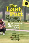 The Last Putt: Two Teams, One Dream, and a Freshman Named Tiger