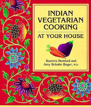Indian Vegetarian Cooking by Sunetra Humbad