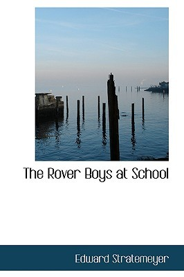 The Rover Boys at School by Arthur M. Winfield