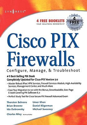 Cisco PIX Firewalls: Configure, Manage, & Troubleshoot