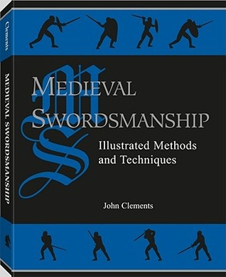 Medieval Swordsmanship by John Clements
