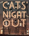 Cats' Night Out by Caroline Stutson