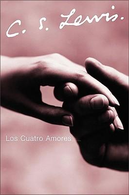 Los cuatro amores by C.S. Lewis