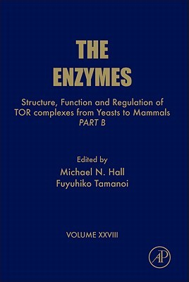 The Enzymes, Volume 28: Structure, Function and Regulation of Tor Complexes from Yeasts to Mammals: Part B