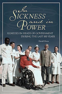 In Sickness and in Power: Illnesses in Heads of Government During the Last 100 Years