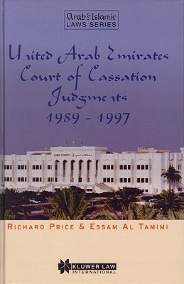 United Arab Emirates Court Of Cassation Judgements (Arab And Islamic Laws Series, 17)