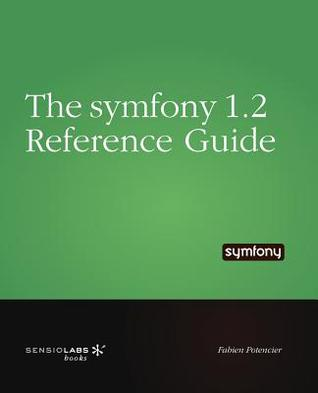 The Symfony Reference Guide
