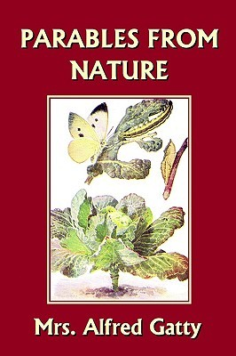 Parables from Nature by Mrs. Alfred Gatty