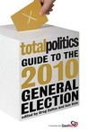 Total Politics Guide To The 2010 General Election
