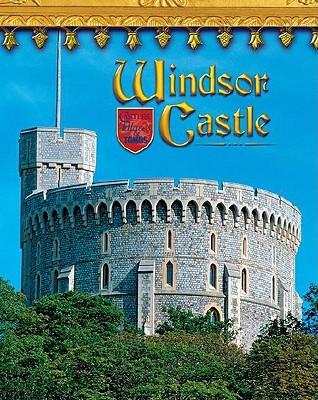 Windsor Castle: England's Royal Fortress