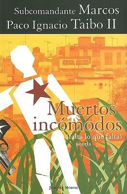 Muertos Incomodos by Paco Ignacio Taibo II
