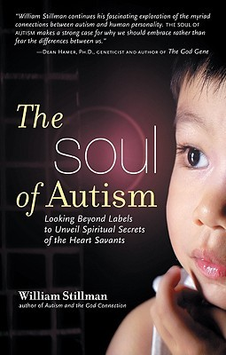 The Soul of Autism by William Stillman