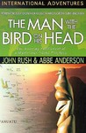 The Man with the Bird on His Head: The Amazing Fulfillment of a Mysterious Island Prophecy