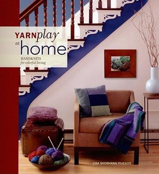Yarnplay at Home by Lisa Shobhana Mason