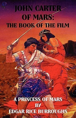 John Carter of Mars: The Book of the Film - A Princess of Mars