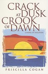 Crack at Dusk: Crook of Dawn: A Novel of Discovery
