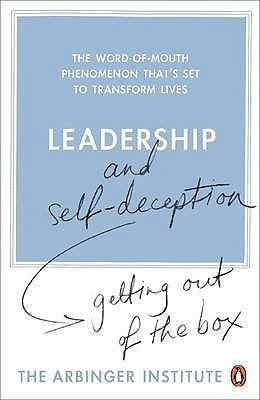 Ebook Leadership and Self-Deception: Getting out of the Box by The Arbinger Institute TXT!