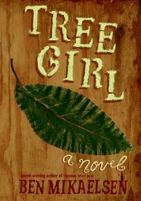 Tree Girl by Ben Mikaelsen