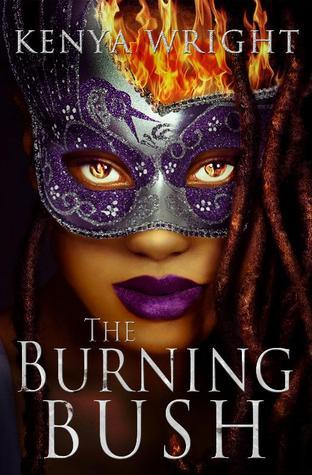 The Burning Bush by Kenya Wright