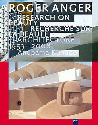 Roger Anger: Research on Beauty        Architecture 1953-2008