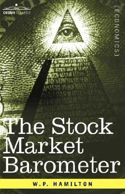 The Stock Market Barometer: A Study of Its Forecast Value Based on Charles H. Dow's Theory