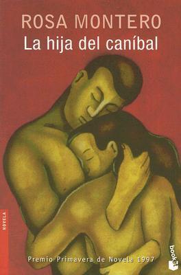 La hija del caníbal by Rosa Montero