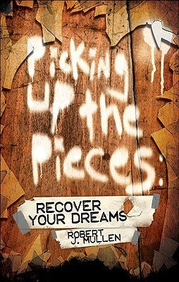 Picking Up the Pieces: Recover Your Dreams