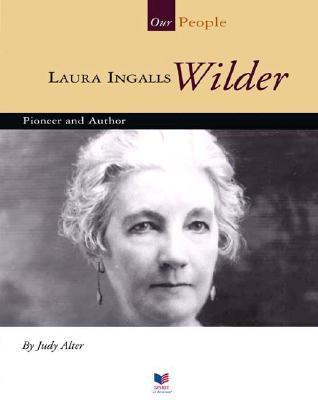 Laura Ingalls Wilder: Pioneer and Author