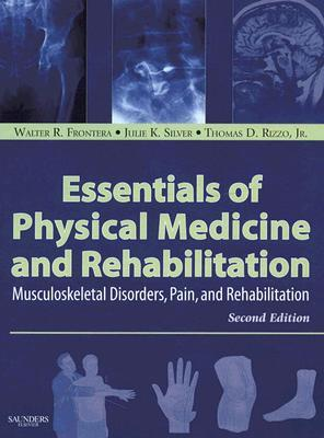 Essentials of Physical Medicine and Rehabilitation: Musculoskeletal Disorders, Pain, Rehabilitation Descarga de libros electrónicos Mobi epub