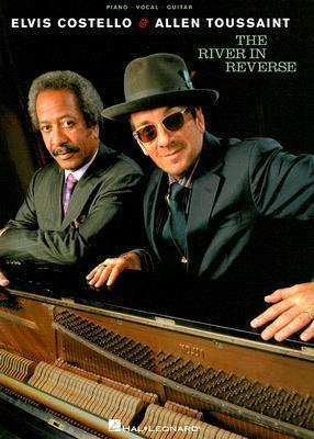 Elvis Costello & Allen Toussaint: The River in Reverse