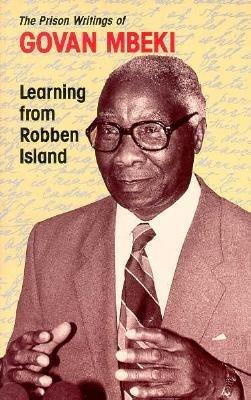 Learning From Robben Island: Govan Mbeki's Prison Writings