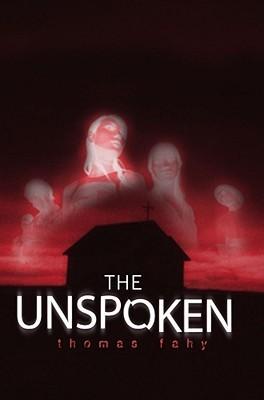 The Unspoken by Thomas Fahy