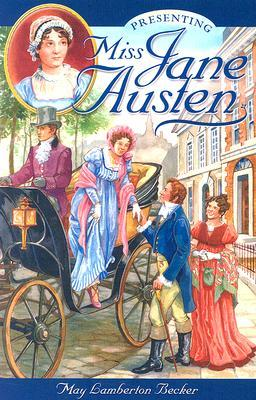 Presenting Miss Jane Austen by May Lamberton Becker
