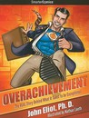 Overachievement from SmarterComics: The Real Story Behind What It Takes to Be Exceptional