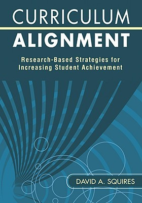 Curriculum Alignment: Research-Based Strategies for Increasing Student Achievement