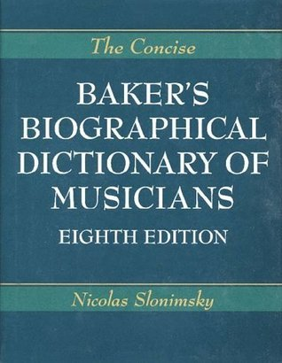 The Concise Baker's Biographical Dictionary of Musicians