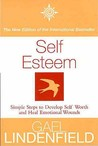 Self Esteem: Simple Steps to Develop Self Worth and Heal Emotional Wounds